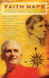 Faith Maps: Ten Religious Explorers from Newman to Joseph Ratzinger