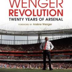 The Wenger Revolution: Twenty Years of Arsenal - Carte in engleza