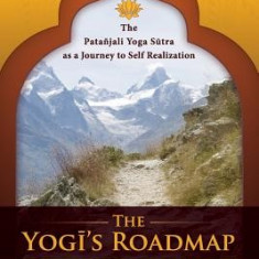 The Yogi's Roadmap: Patanjali Yoga Sutra as a Journey to Self Realization
