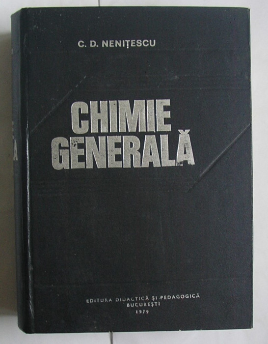 C.D. Nenitescu - Chimie Generala 1979 foto mare