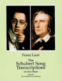 The Schubert Song Transcriptions for Solo Piano/Series III: The Complete Schwanengesang