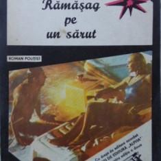 Ramasag Pe Un Sarut - Cornel Calugaru, 400728 - Carte politiste