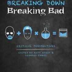 Breaking Down Breaking Bad: Critical Perspectives - Carte in engleza