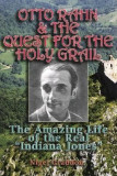 """Otto Rahn and the Quest for the Grail: The Amazing Life of the Real """"""""Indiana Jones"""""""""""