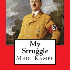 My Struggle: Mein Kampf - Carte in engleza