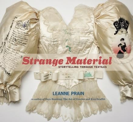 Strange Material: Storytelling Through Textiles foto mare