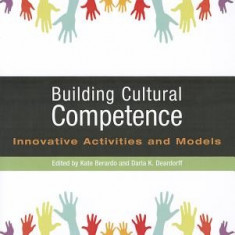 Building Cultural Competence: Innovative Activities and Models - Carte in engleza