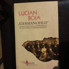 Germanofilii, de Lucian Boia - Carte Istorie