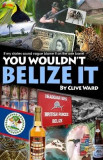 You Wouldn't Belize It