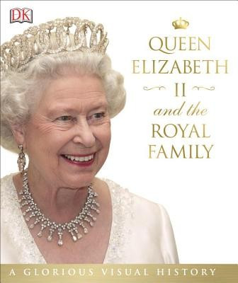 Queen Elizabeth II and the Royal Family: A Glorious Illustrated History foto