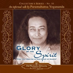 In the Glory of the Spirit: An Informal Talk by Paramahansa Yogananda - Carte in engleza