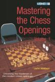 Mastering the Chess Openings, Volume 1: Unlocking the Mysteries of the Modern Chess Openings