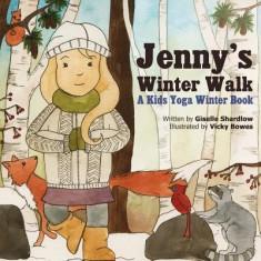 Jenny's Winter Walk: A Kids Yoga Winter Book - Carte in engleza