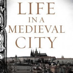 Life in a Medieval City - Carte in engleza