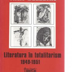 Ana Selejan Literatura in totalitarism 1949-1951 ed. Thausib Sibiu 1994 Mr - Carte Monografie