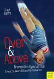Over & Above: Trampoline Gymnastics Towards World Class Performance