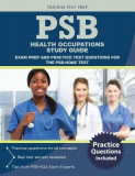 Psb Health Occupations Study Guide: Exam Prep and Practice Test Questions for the Psb-Hoae Test