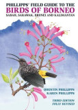 Phillipps' Field Guide to the Birds of Borneo: Sabah, Sarawak, Brunei, and Kalimantan