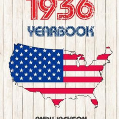 1936 U.S. Yearbook: 1936 U.S. Yearbook: Interesting Original Book Full of Facts and Figures from 1936 - Unique Birthday Present / Gift Ide - Carte in engleza