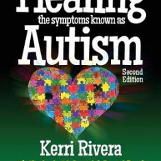 Healing the Symptoms Known as Autism - Carte in engleza