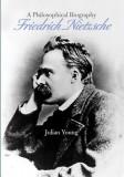 Friedrich Nietzsche: A Philosophical Biography