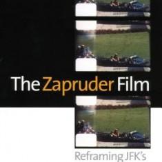 The Zapruder Film: Reframing JFK's Assassination - Carte in engleza