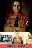 Rudolf Hess - The Uninvited Envoy