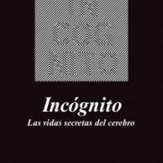 Incognito: Las Vidas Secretas del Cerebro - Carte in engleza