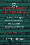 The Symphonic Repertoire, Volume II: The First Golden Age of the Viennese Symphony: Haydn, Mozart, Beethoven, and Schubert