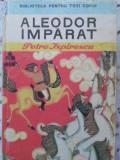 Aleodor Imparat - Petre Ispirescu ,400707