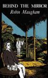 Behind the Mirror (Valancourt 20th Century Classics)