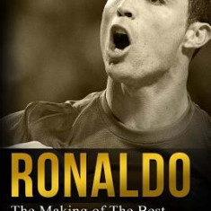 Ronaldo: The Making of the Best Soccer Player in the World. Easy to Read for Kids with Stunning Graphics. All You Need to Know - Carte in engleza