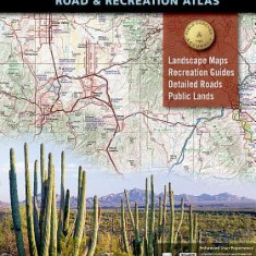 Arizonia Road & Recreation Atlas - Harta Rutiera