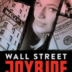 Wall Street Joyride: The True Story of the Prodigy, the Playmates and the Missing $50 Million - Carte in engleza