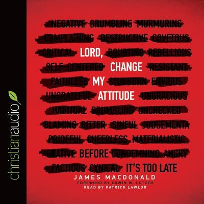 Lord, Change My Attitude: Before It's Too Late foto mare