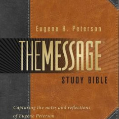 Message Study Bible-MS: Capturing the Notes and Reflections of Eugene H. Peterson - Carte in engleza