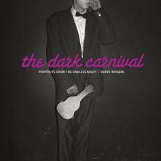 The Dark Carnival: Portraits from the Endless Night - Carte in engleza