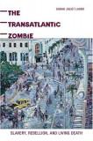 The Transatlantic Zombie: Slavery