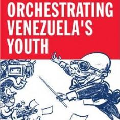 El Sistema: Orchestrating Venezuela's Youth - Carte in engleza