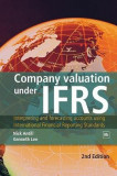 Company Valuation Under Ifrs: Interpreting and Forecasting Accounts Using International Financial Reporting Standards