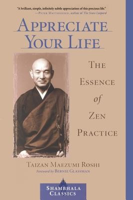 Appreciate Your Life: The Essence of Zen Practice foto mare