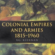 Colonial Empires and Armies 1815-1960 - Carte in engleza