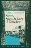 Slaves Spices & Ivory Zanzibar: Integration of an East African Commercial