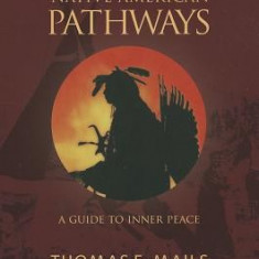 Secret Native American Pathways: Guide to Inner Peace - Carte in engleza