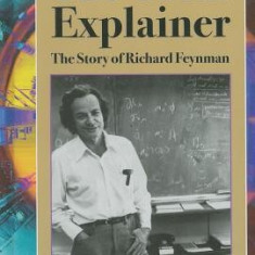 The Great Explainer: The Story of Richard Feynman - Carte in engleza