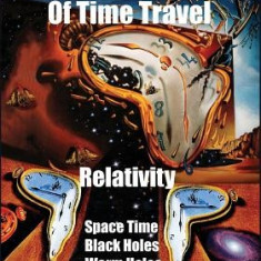Quantum Physics of Time Travel: Relativity, Space Time, Black Holes, Worm Holes, Retro-Causality, Paradoxes - Carte in engleza