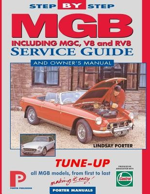 MGB Step-By-Step Service Guide and Owner's Manual: All Models, First to Last by Lindsay Porter foto