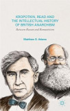 Kropotkin, Read, and the Intellectual History of British Anarchism: Between Reason and Romanticism