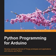 Python Programming for Arduino - Carte in engleza