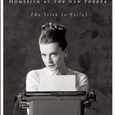 Maeve Brennan: Homesick at the New Yorker - Carte in engleza